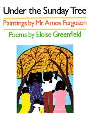 Under the Sunday Tree By Greenfield, Eloise/ Ferguson, Amos (ILT)