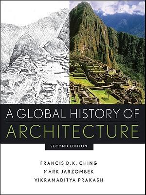 A Global History of Architecture By Ching, Francis D./ Jarzombek, Mark M./ Prakash, Vikramaditya