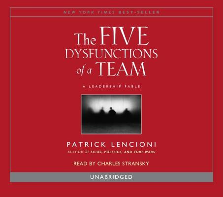[CD] The Five Dysfunctions of a Team By Lencioni, Patrick M./ Stransky, Charles (NRT)